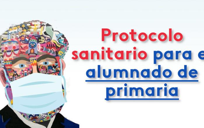 Protocola sanitario para el alumnado de primaria